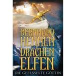 Drachenelfen - Die gefesselte Göttin Hennen, Bernhard Heyne