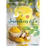 Smoothies & Co. für einen gesunden Darm Maranik, Eliq Ullmann Publishing