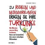 Zu Risiken und Nebenwirkungen fragen Sie Ihre Türklinke Thiele, Susanne Heyne