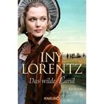 Das wilde Land Lorentz, Iny Droemer/Knaur