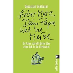 »Lieber Matz, Dein Papa hat 'ne Meise« Schlösser, Sebastian Ullstein TB