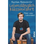 Lebenslänglich Klassenfahrt Bielendorfer, Bastian Piper