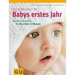 Das große Buch für Babys erstes Jahr Nolden, Annette; Nolte, Stephan Heinrich Gräfe & Unzer