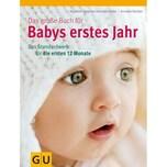 Das große Buch für Babys erstes Jahr Nolte, Stephan H.; Nolden, Annette Gräfe & Unzer
