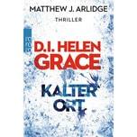 D.I. Helen Grace: Kalter Ort Arlidge, Matthew J. Rowohlt TB.
