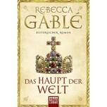 Das Haupt der Welt Gablé, Rebecca Bastei Lübbe