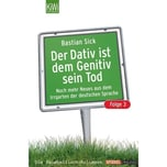 Der Dativ ist dem Genitiv sein Tod. Folge.3 Sick, Bastian Kiepenheuer & Witsch