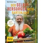 Der Selbstversorger: Mein Gartenjahr, m. DVD Storl, Wolf-Dieter Gräfe & Unzer