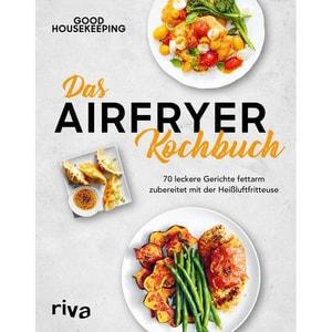 Das Airfryer-Kochbuch Good Housekeeping Institute riva Verlag
