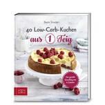 40 Low-Carb-Kuchen aus 1 Teig Strecker, Beate ZS Zabert und Sandmann