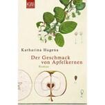 Der Geschmack von Apfelkernen Hagena, Katharina Kiepenheuer & Witsch