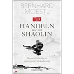 Handeln wie ein Shaolin Moestl, Bernhard Droemer/Knaur