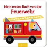 Mein erstes Buch von der Feuerwehr Choux, Nathalie ars edition