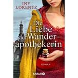 Die Liebe der Wanderapothekerin Lorentz, Iny Droemer/Knaur