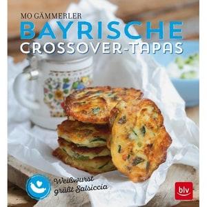Bayrische Crossover-Tapas Gämmerler, Mo BLV Buchverlag
