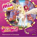 Mia and me - Abenteuer in Centopia - Pop-up-Buch Egmont Balloon