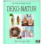 Deko-Natur Auenhammer, Gerlinde; Dawidowski, Marion; Diepolder, Annette Christophorus-Verlag