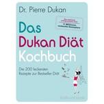 Das Dukan Diät Kochbuch Dukan, Pierre Gräfe & Unzer