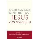 Jesus von Nazareth. Tl.2 Benedikt XVI. Herder, Freiburg