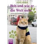 Bob und wie er die Welt sieht Bowen, James Bastei Lübbe