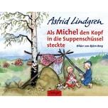 Als Michel den Kopf in die Suppenschüssel steckte Lindgren, Astrid Oetinger
