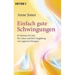 Einfach gute Schwingungen Jones, Anne Heyne