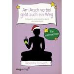Am Arsch vorbei geht auch ein Weg - Für Weihnachten Reinwarth, Alexandra mvg Verlag