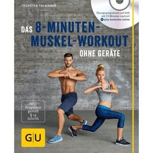Das 8-Minuten-Muskel-Workout ohne Geräte, m. DVD Tschirner, Thorsten Gräfe & Unzer
