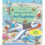 Aufklappen und Entdecken: Am Flughafen Jones, Rob Lloyd; Tognetti, Stefano Usborne Verlag