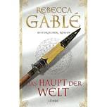 Das Haupt der Welt Gablé, Rebecca Ehrenwirth