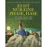 Es ist nur eine Phase, Hase Leo, Maxim; Gutsch, Jochen-Martin Ullstein Extra