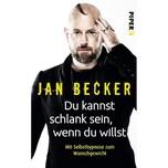 Du kannst schlank sein, wenn du willst Becker, Jan Piper