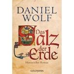 Das Salz der Erde Wolf, Daniel Goldmann