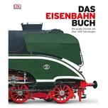 Das Eisenbahn-Buch Dorling Kindersley