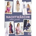Nachtwäsche selbst genäht Führer, MIa Christophorus-Verlag