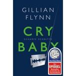 Cry Baby - Scharfe Schnitte Flynn, Gillian FISCHER Taschenbuch