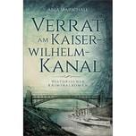 Verrat am Kaiser-Wilhelm-Kanal Marschall, Anja Emons Verlag
