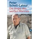 Die Angst des weißen Mannes Scholl-Latour, Peter Ullstein TB