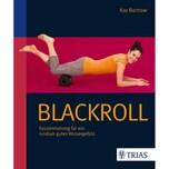 Blackroll - Schmerzfrei & beweglich Bartrow, Kay Trias