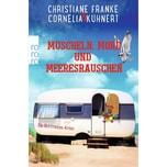 Muscheln, Mord und Meeresrauschen Franke, Christiane; Kuhnert, Cornelia Rowohlt TB.