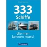 333 Schiffe, die man kennen muss! Kaack, Ulf GeraMond