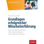 Grundlagen erfolgreicher Mitarbeiterführung Laufer, Hartmut GABAL