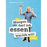 """Die """"Morgen darf ich essen, was ich will""""-Diät Ludwig, Bernhard Gräfe & Unzer"""