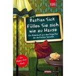 Füllen Sie sich wie zu Hause Sick, Bastian Kiepenheuer & Witsch