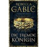 Die fremde Königin Gablé, Rebecca Bastei Lübbe