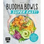 Buddha Bowls - Super Easy! Dusy, Tanja EMF Edition Michael Fischer