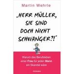 """""""Herr Müller, Sie sind doch nicht schwanger?!"""" Wehrle, Martin Mosaik"""