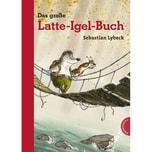 Das große Latte-Igel-Buch Lybeck, Sebastian Thienemann in der Thienemann-Esslinger Verlag GmbH