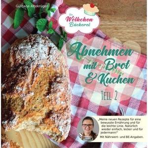 Abnehmen mit Brot und Kuchen. Tl.2 Altekrüger, Güldane DplusA Verlag