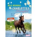 Charlottes Traumpferd - Wir sind doch Freunde Neuhaus, Nele Planet!